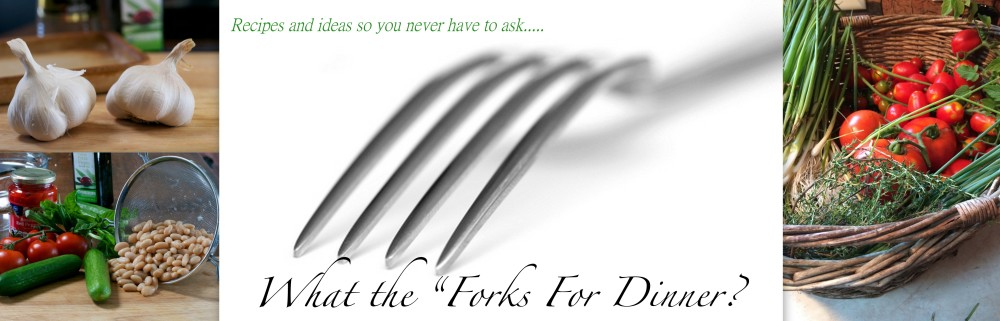 """What the ""Forks"" for Dinner?"